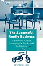 The Successful Family Business: A Proactive Plan for Managing the Family and the Business