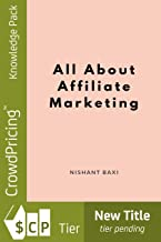 All About Affiliate Marketing (English Edition)