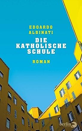 Die katholische Schule: Roman (German Edition)