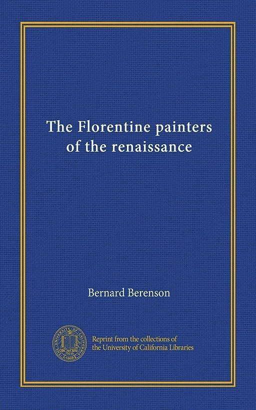 ブラケット保証金値下げThe Florentine painters of the renaissance