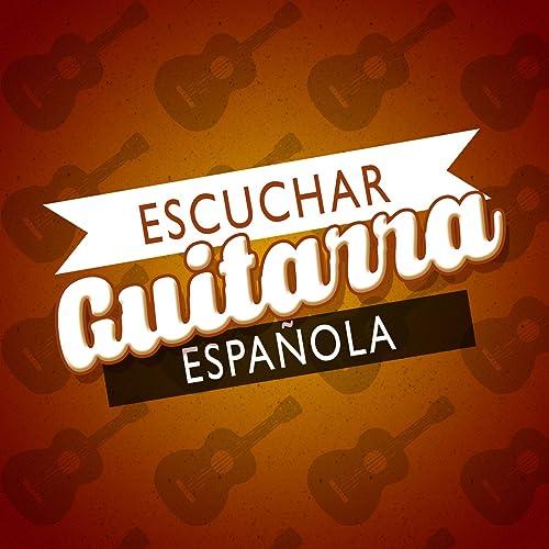 Escuchar Guitarra Española by Spanish Classic Guitar & Spanish Guitar Guitarra Clásica Española on Amazon Music - Amazon.com