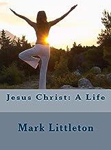Jesus Christ: A Life