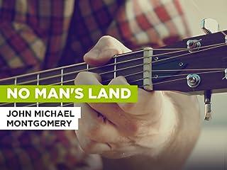 No Man's Land al estilo de John Michael Montgomery