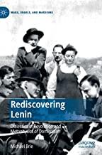 Rediscovering Lenin: Dialectics of Revolution and Metaphysics of Domination (Marx, Engels, and Marxisms)