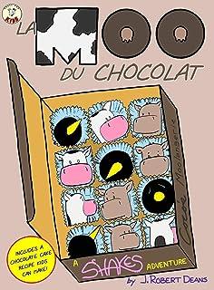 La Moo Du Chocolat: A Shakes the Cow Adventure