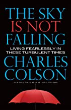The Sky Is Not Falling: Living Fearlessly in These Turbulent Times