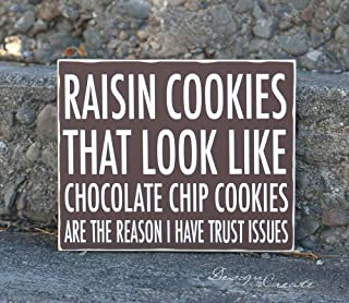 Diuangfoong Custom Wood Sign Funny Wood Sign Raisin Cookies That Look Like Chocolate Chip Cookies Custom Sign Trust Issues