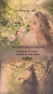 Second Impressions: A Collection of Fiction Inspired by Jane Austen (Vintage Jane Austen Book 6)