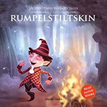 My First 5 Minutes Fairy Tales Rumpelstiltskin: Traditional Fairy Tales For Children (Abridged and Retold)