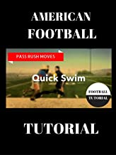 American Football Pass Rush Tutorial - The Quick Swim
