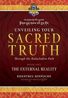 Unveiling Your Sacred Truth through the Kalachakra Path, Book One: The External Reality
