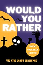 The Kids Laugh Challenge - Would You Rather? Halloween Edition: A Hilarious, Crazy, Silly Game Book With Fun Illustrations...