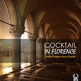 Cocktail in Florence: Italian Happy Hour Playlist