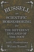 Russell on Scientific Horseshoeing for the Different Diseases of the Foot with Illustrations (English Edition)