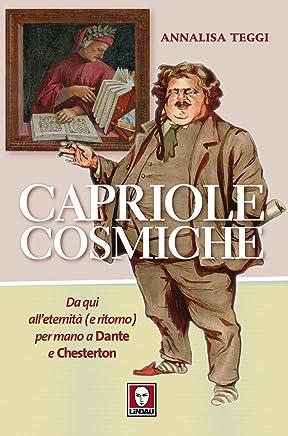 Capriole cosmiche: Da qui all'eternità (e ritorno) per mano a Dante e Chesterton