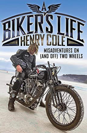 A Bikers Life: Misadventures on (and off) Two Wheels
