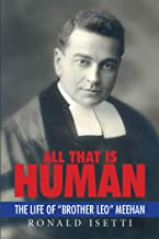All That Is Human: The Life of
