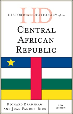 Historical Dictionary of the Central African Republic (Historical Dictionaries of Africa) (English Edition)