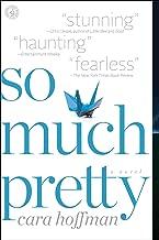 So Much Pretty: A Novel