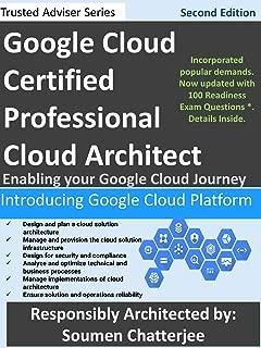 Google Cloud Certified Professional Cloud Architect: Introducing Google Cloud (Second Edition)