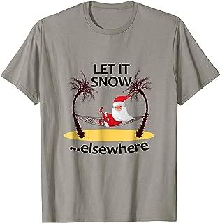 Tropical Santa Claus Shirt Let It Snow Elsewhere Summer Xmas