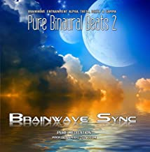 Pure Binaural Beats 2 - Alpha, Theta, Gamma and Delta Brainwave Entrainment: Music for Meditation