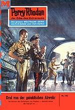 """Perry Rhodan 182: Drei von der galaktischen Abwehr: Perry Rhodan-Zyklus """"Das Zweite Imperium"""" (Perry Rhodan-Erstauflage) (German Edition)"""