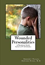 Wounded Personalities: A Practical Guide to Understanding Personality Disorders