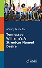 A Study Guide for Tennessee Williams's A Streetcar Named Desire (Novels for Students)
