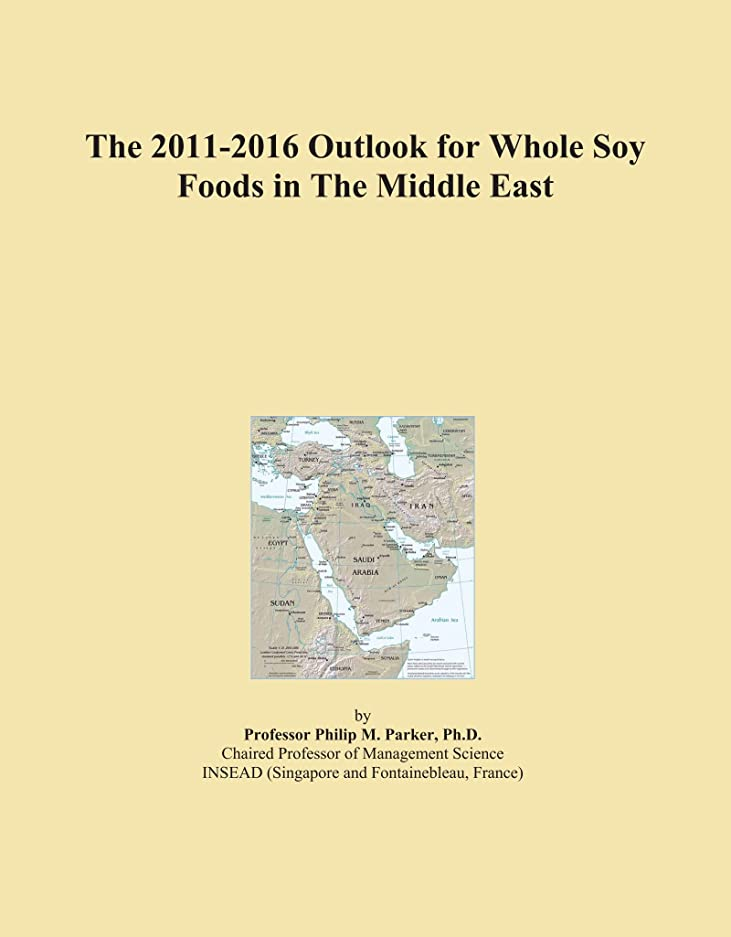 資料無謀傾向があるThe 2011-2016 Outlook for Whole Soy Foods in The Middle East