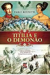 Titília e o Demonão: Cartas inéditas de D. Pedro I à marquesa de Santos Capa comum