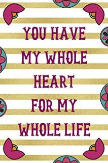 You Have My Whole Heart For My Whole Life: Day Of The Death Notebook Journal Composition Blank Lined Diary Notepad 120 Pag...