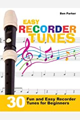 Easy Recorder Tunes - 30 Fun and Easy Recorder Tunes for Beginners! Paperback