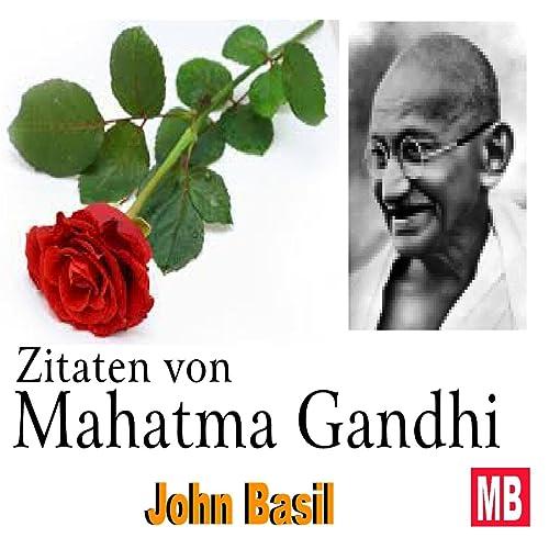 Zitaten Von Mahatma Gandhi By John Basil On Amazon Music Amazoncom
