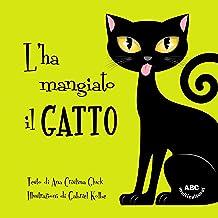 L'ha mangiato il gatto (Italian Edition)