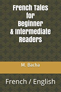 French Tales for Beginner & Intermediate Readers: French / English