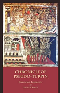 The Chronicle of Pseudo-Turpin: Book IV of the Liber Sancti Jacobi (Codex Calixtinus) (Italica Press Medieval & Renaissance Texts)