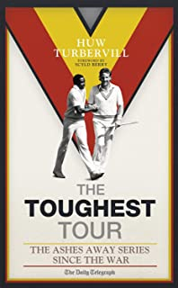 The Toughest Tour: The Ashes Away Series: 1946 to 2007