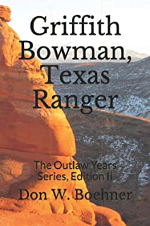 Griffith Bowman, Texas Ranger: The Outlaw Years Series, Edition II