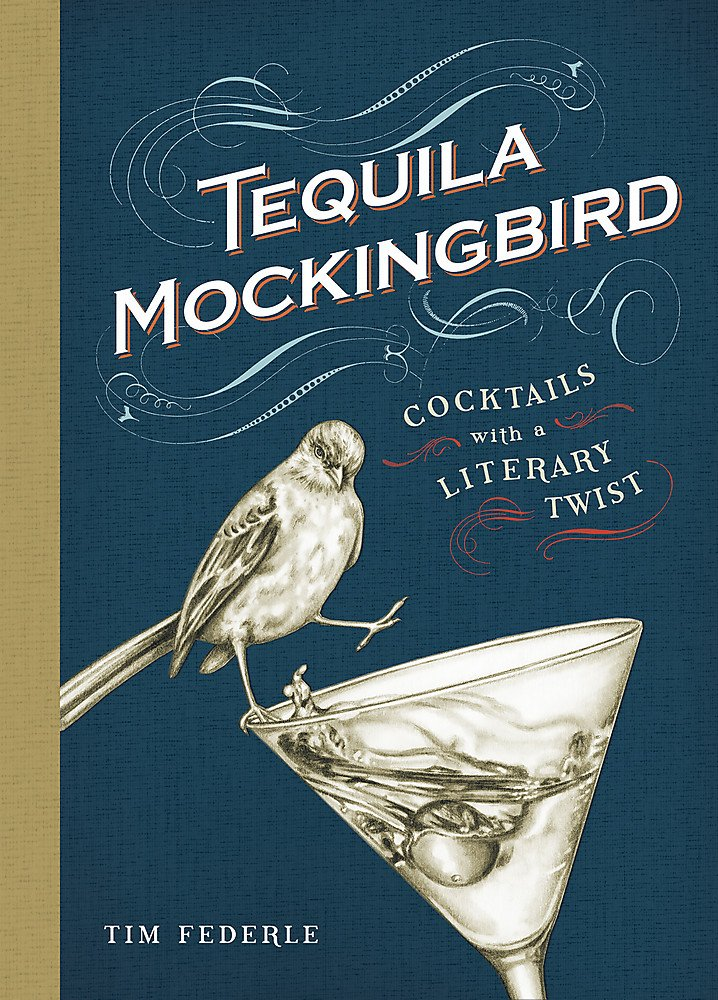 Image OfTequila Mockingbird: Cocktails With A Literary Twist