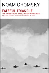 Fateful Triangle: The United States, Israel, and the Palestinians (Updated Edition) Kindle Edition