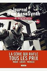 Télémétrie fugitive: Journal d'un AssaSynth, T6 Format Kindle