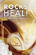 Rocks Heal!: The Science of Rock-Medicine