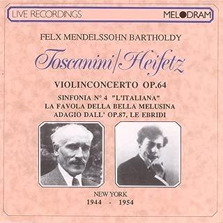 Mendelssohn: Violin Concerto in E minor, Op.64; Symphony No.4 in A major, Op.90; Die schöne Melusine, Op.32; String Quintet No.2 in B flat, Op.87: III. Adagio e lento; The Hebrides, Op.26 (Recorded Live in New York, 1944-1954)