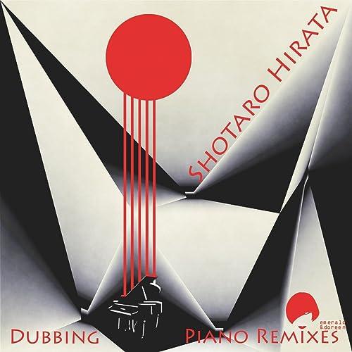 Dubbing Piano (Blackmod Remix) by Shotaro Hirata on Amazon