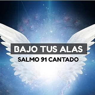 Bajo Tus Alas Salmo 91 Cantado