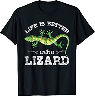 Life is Better with a Lizard T-Shirt