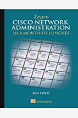 Learn Cisco Network Administration in a Month of Lunches Kindle Edition