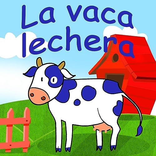 La Vaca Lechera By Canciones Infantiles Canciones Para Niños On Amazon Music