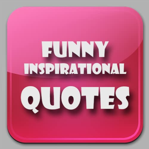 Funny Inspirational Quotes by Famous People
